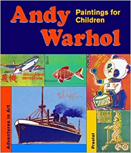 Andy Warhol: Paintings for Children (Adventures in Art ...