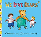 We Love Bears (Babies Love Books)