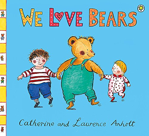 We Love Bears (Babies Love Books) by Orchard Books