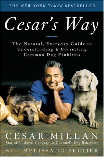 - Cesar's Way: The Natural, Everyday Guide to Understanding and Correcting Common Dog Problems