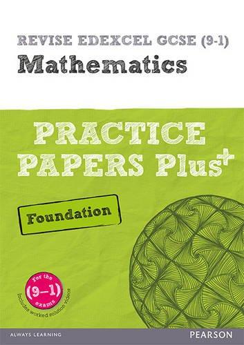 REVISE Edexcel GCSE (9-1) Mathematics Foundation Practice Papers Plus: for the 2015 qualifications (REVISE Edexcel GCSE Maths 2015) pdf