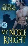 My Noble Knight, Cynthia Breeding, 082178031X