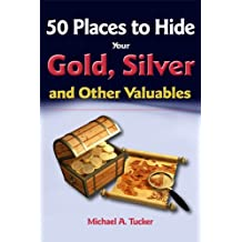 50 Places to Hide Your Gold, Silver and Other Valuables