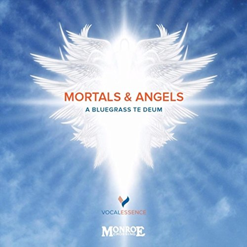A Bluegrass Te Deum: Angel of God (Mortals And Angels A Bluegrass Te Deum)
