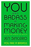 """""""A cheerful manifesto on removing obstacles between yourself and the income of your dreams.""""—New York MagazineFrom the #1New York Times bestselling author of You Are a Badass, a life-changing guide to making the kind of money you've only ev..."""