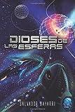 Dioses de las Esferas: Trilogía de las Esferas 3: Volume 3 (Triloga de las Esferas)