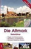Die Altmark: Reiseführer