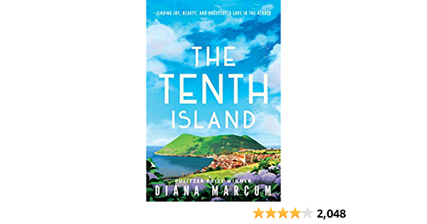 The Tenth Island Finding Joy Beauty And Unexpected Love In The Azores Marcum Diana 9781503941311 Amazon Com Books