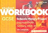 GCSE SHP: Enquiry in Depth - Germany 1919-1945 Workbook (Edexcel GCSE Schools History Project)