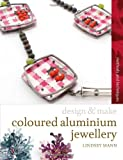 Coloured Aluminium Jewellery, Lindsey Mann, 1408106299