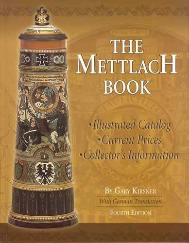 The Mettlach Book, 4th Ed: Illustrated Catalog, Current Prices, Collectors Information