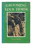Grooming Your Horse, Neale Haley, 0498012808