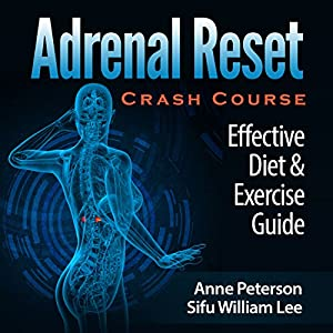 Adrenal Reset Crash Course: Effective Diet & Exercise Solution for Adrenal Fatigue Audiobook