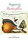 img - for Against Butterflies book / textbook / text book
