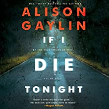 If I Die Tonight: A Novel Audiobook by Alison Gaylin Narrated by Cassandra Campbell