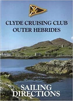 Clyde Cruising Club Sailing Directions And Anchorages: Outer Hebrides Pt. 4 Book Pdf