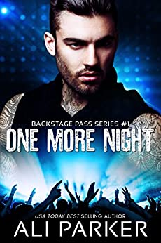 One More Night #1: Backstage Pass Series #1 by [Parker, Ali]