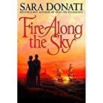 Fire Along the Sky  | Sara Donati