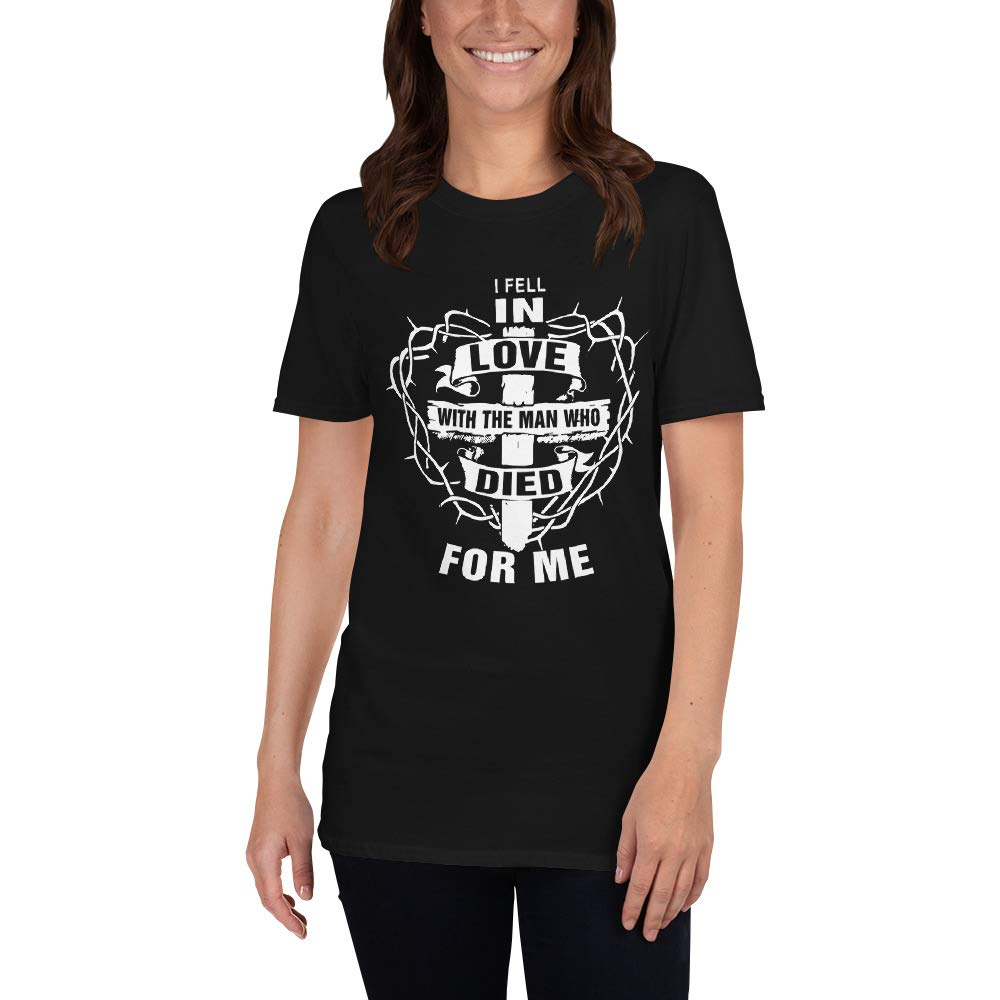 I Fell in Love with The Man Who Died for Me Awesome Gift Women Unisex T-Shirt