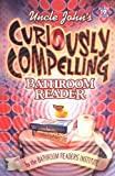 Uncle John's Curiously Compelling Bathroom Reader, Bathroom Readers' Institute Staff, 1592236790