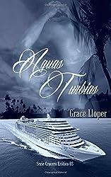 Aguas Turbias (Crucero erótico) (Volume 3) (Spanish Edition)