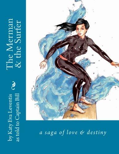 The Merman & the Surfer: a Saga by Katy Eva Leventis