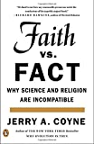 Faith Versus Fact: Why Science and Religion Are Incompatible