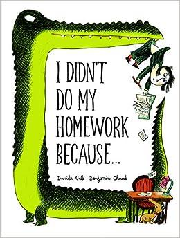 Amazon.fr - I Didn't Do My Homework Because... - Chaud, Benjamin ...