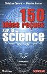 150 idées reçues sur la science par Camara