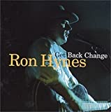 HYNES, RON - GET BACK CHANGE