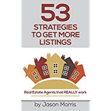 53 Strategies to get More Listings: Real Estate agents that REALLY work