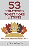 This is 53 Strategies for real estate agents to go and list more homes and properties in their market. Many of the real estate marketing strategies in this book are free or very cost effective