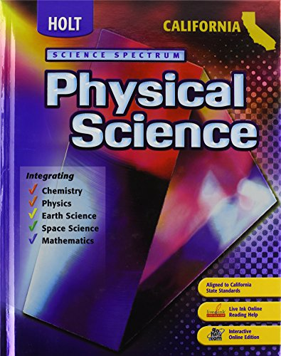 Holt Science Spectrum: Physical Science California: ìStudent Edition - California The Spectrum