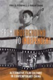 From Underground to Independent, Yingjin Zhang, 0742554376