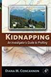 img - for Kidnapping: An Investigator's Guide to Profiling book / textbook / text book