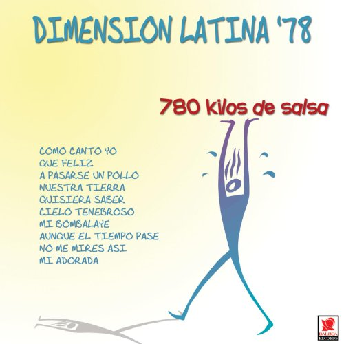 Dimension Latina 78 780 Kilos De Salsa
