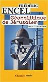 Géopolitique de Jérusalem par Encel