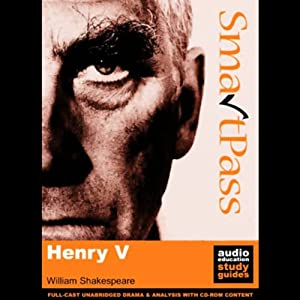 SmartPass Plus Audio Education Study Guide to Henry V (Unabridged, Dramatised, Commentary Options) Audiobook