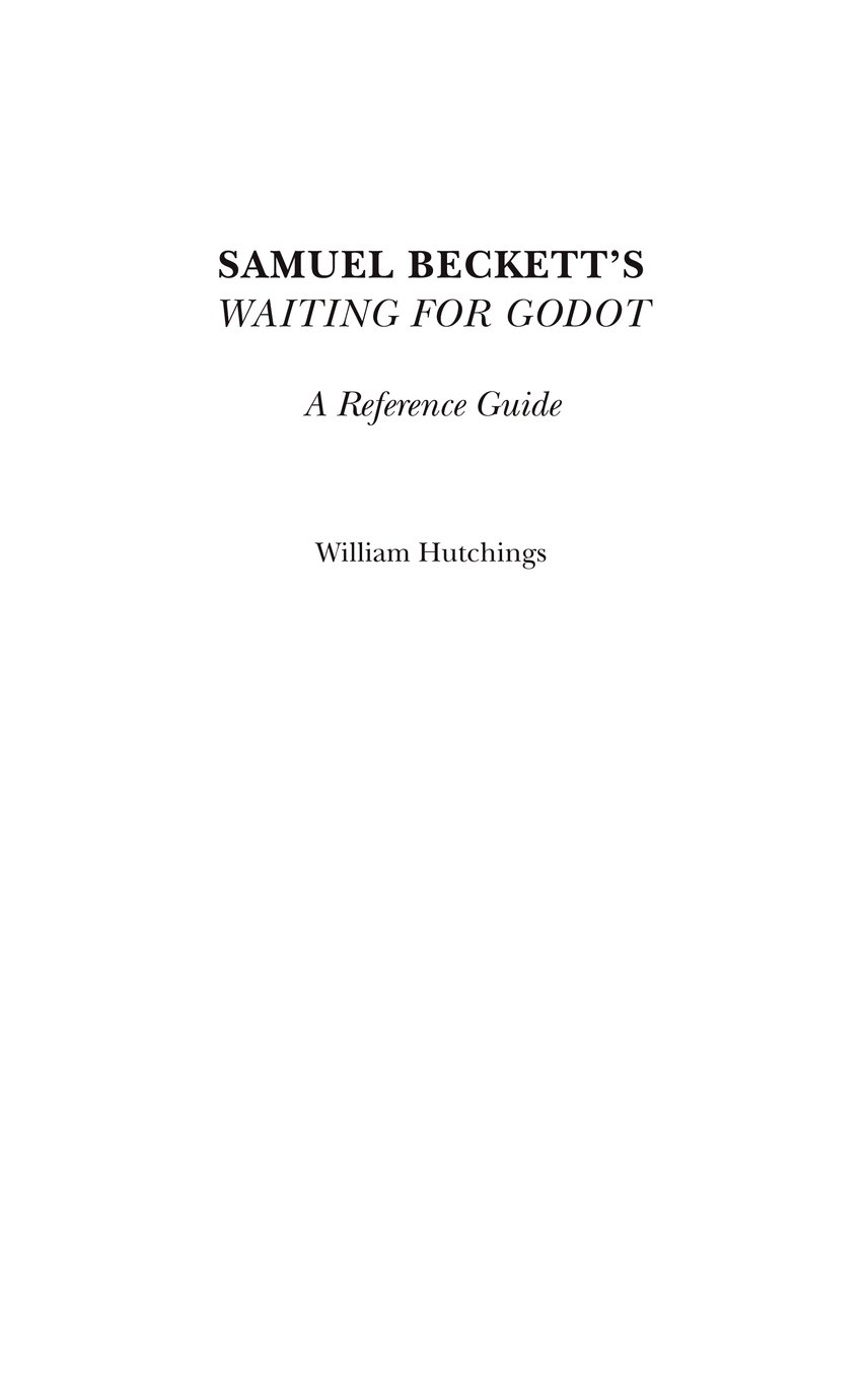 samuel beckett s waiting for godot a reference guide co samuel beckett s waiting for godot a reference guide co uk william hutchings 9780313308796 books