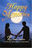 Happy Memories, L. Adams, 0595292100