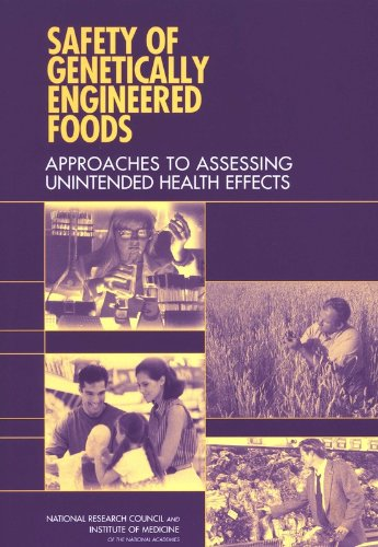 Read Online Safety of Genetically Engineered Foods: Approaches to Assessing Unintended Health Effects PDF