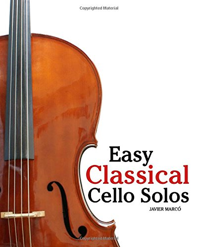 Download Easy Classical Cello Solos: Featuring music of Bach, Mozart, Beethoven, Tchaikovsky and others. pdf epub