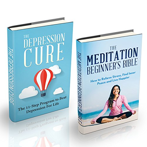 The Depression and Meditation Box Set: The Ultimate Step-By-Step Program to Naturally Beat Depression For Life (Yoga,Mindfulness,Stress) (Read Program Naturally)