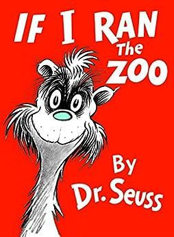 If I Ran the Zoo (Classic Seuss) by [Seuss]