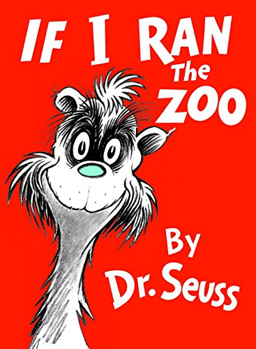 If I Ran the Zoo (Classic Seuss) by [Dr. Seuss]