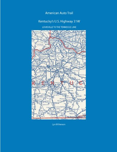 American Auto Trail-Kentucky's U.S. Highway 31W (American Auto - 31 Highway Us