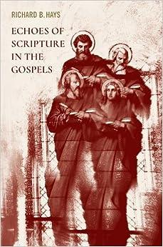 Book Echoes of Scripture in the Gospels