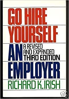 Go Hire Yourself an Employer by Irish, Richard 3 Rev Exp edition (1987)