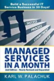 img - for Managed Services in a Month - Build a Successful It Service Business in 30 Days - 2nd Ed. Revised edition by Palachuk, Karl W. (2013) Paperback book / textbook / text book
