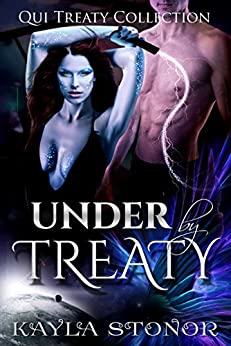 Under By Treaty (Alien Shapeshifter Romance) (Qui Treaty Collection Book 1) by [Stonor, Kayla]